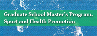 Graduate School Master's Program, Sport and Health Promotion