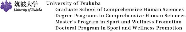 Graduate School Doctoral Program, Sport and Wellness Promotion, Graduate School Doctoral Program, Sport and Wellness Promotion University of Tsukuba